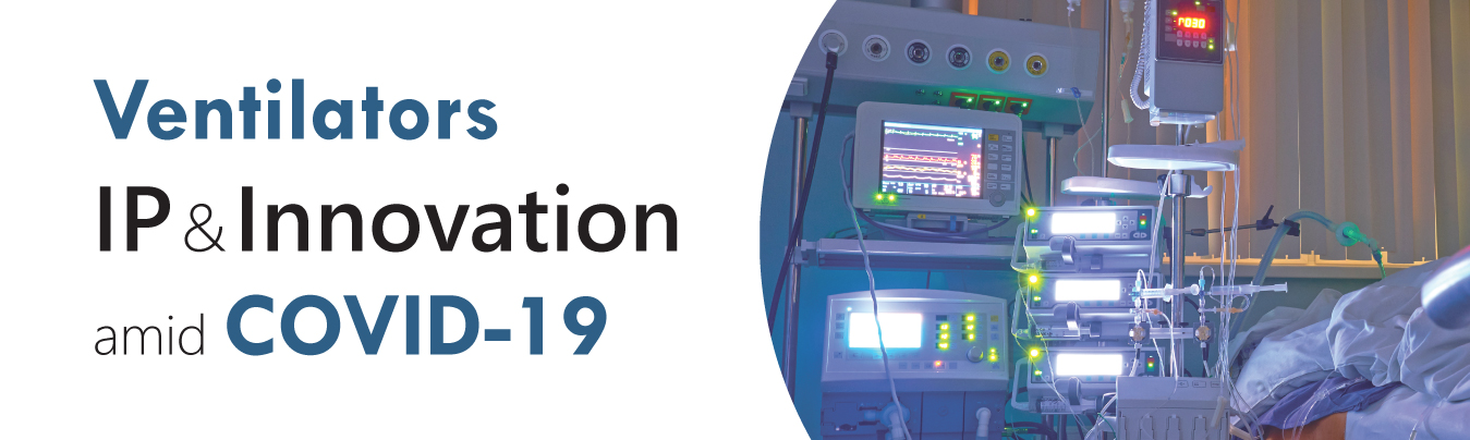 Ventilators: IP and Innovation amid COVID-19
